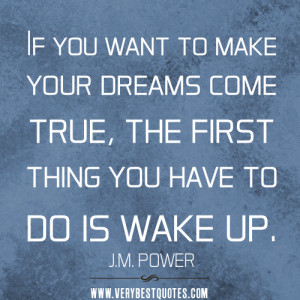 make dreams come true quotes, dream quotes, If you want to make your ...