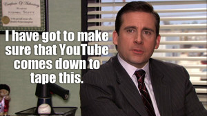 Michael Scott's thoughts on Youtube.