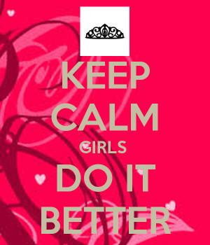 keep-calm-girls-do-it-better.png