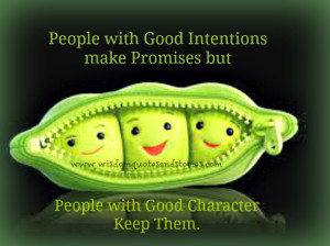 ... with good character keep the promises - Wisdom Quotes and Stories