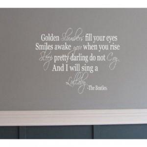 Golden Slumber The Beatles song quote wall Saying vinyl lettering via ...