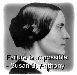 susan-b-anthony-quotes-sayings-brainy-impossible-failure.jpg