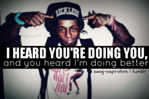 Lil wayne quotes sayings i am doing better