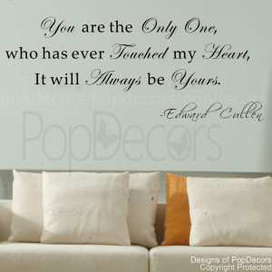 Quote Decal -You Are The Only One Who Has Ever Touched My Heart ...