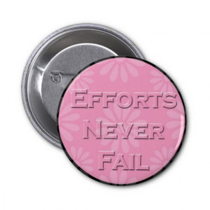 Word Quote-Efforts Never Fail- Button