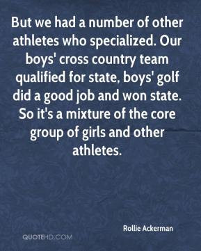 number of other athletes who specialized. Our boys' cross country team ...
