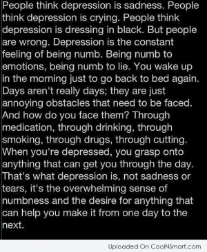 Depression Quote: People think depression is sadness.People think ...