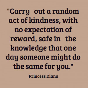 Carry Out Random Acts of Kindness Quote