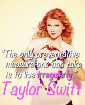 ... devious internet hijinks. All images are from Real Taylor Swift Quotes