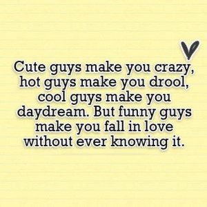 Funny Guys Make you fall in Love- Quote