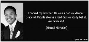 More Harold Nicholas Quotes