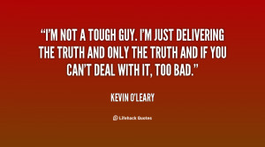quote-Kevin-OLeary-im-not-a-tough-guy-im-just-27737.png