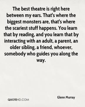 ... parent, an older sibling, a friend, whoever, somebody who guides you