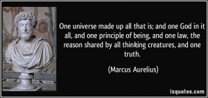 made up all that is; and one God in it all, and one principle of being ...