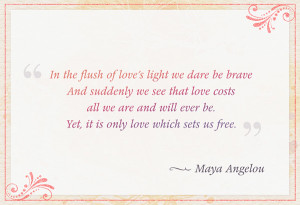 flush of love's light we dare be brave and suddenly we see that love ...