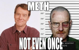funny-pictures-walter-white-meth-not-even-once