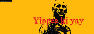 Die Hard Bruce Willis Yippee Ki Yay I Was Born To Be True Not Perfect ...