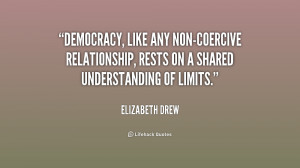 Democracy, like any non-coercive relationship, rests on a shared ...