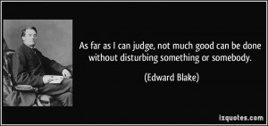 More Edward Blake Quotes