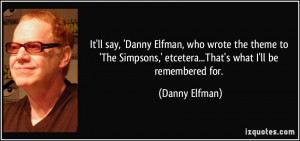 It'll say, 'Danny Elfman, who wrote the theme to 'The Simpsons ...