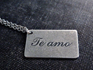 Te Amo Necklace - Silver I Love You Quote Language Note Spanish Love ...