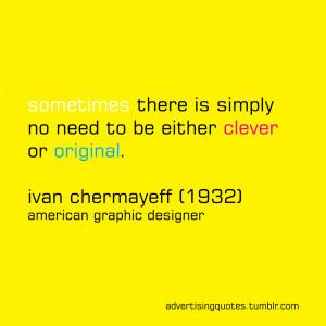advertising quotes advertisingquotes ad quotes ivan chermayeff ...