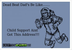 Deadbeat Dad Quotes For Facebook Deadbeat dad quotes for