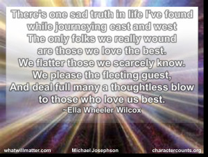 QUOTE: There's one sad truth in life I've found while journeying ...