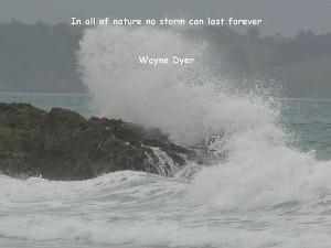 Wayne dyer, quotes, sayings, nature, storm, inspiring