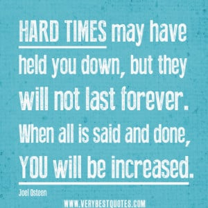 """uplifting-quotes-for-hard-times-""""Hard-times-may-have-held-you-down ..."""