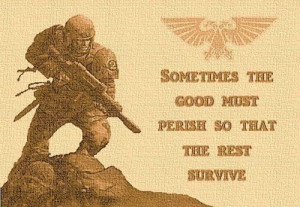 Warhammer 40K - Imperial Guardsman Quote