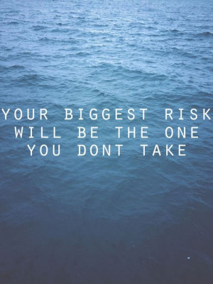 Risk Quotes Be brave take risks