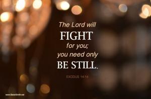 God's got this one. Be still.
