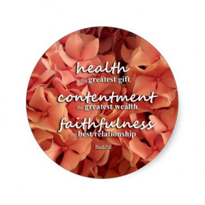 Health, Contentment and Faithfulness, Buddha Quote Round Sticker