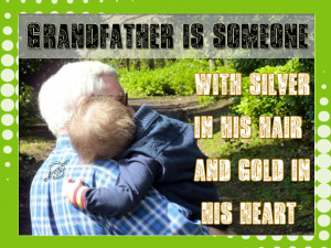 Grandfather is someone with silver in his hair...
