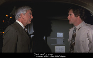 Leslie Nielsen Airplane Quotes