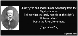 Ghastly grim and ancient Raven wandering from the Nightly shore ...