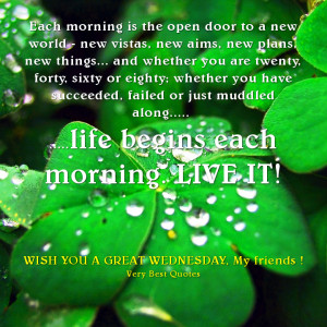 Inspirational good morning quotes- life begins each morning.