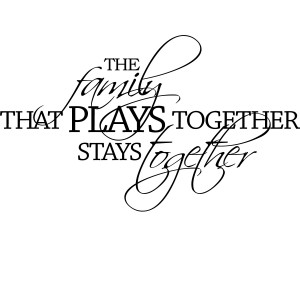 The Family That PLays Together Stays Together Wall Quote Decal ...