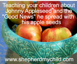 "Johnny Appleseed, who spread ""good news, right fresh from heaven"""