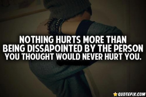 Quotes About Trust Being Broken Nothing hurts more than being