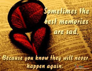 quotes on sad memories quotes about love memories love memories quotes