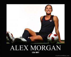 Alex Morgan Quotes About Soccer Alex morgan