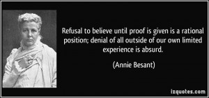 Of All Outside Our Own Limited Experience Is Absurd Annie Besant