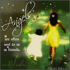 Angels abound in my life!