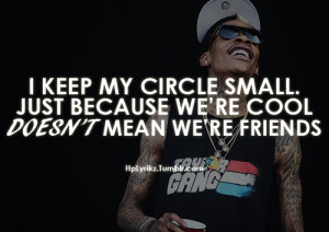 ... small. Just because we're cool DOESN'T mean we're friends