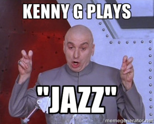 Dr. Evil Air Quotes - Kenny G Plays