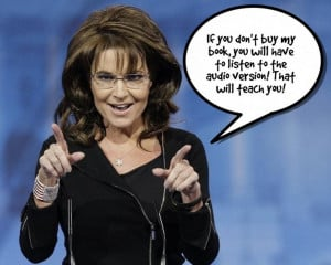 ... quotes from the book, narrated by Sarah Palin - but see and hear for