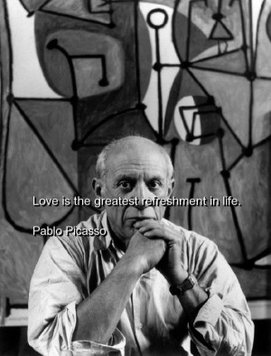 Pablo picasso, quotes, sayings, about love, short quote