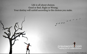 ... of life choices chances and changes you must make a choice to take a